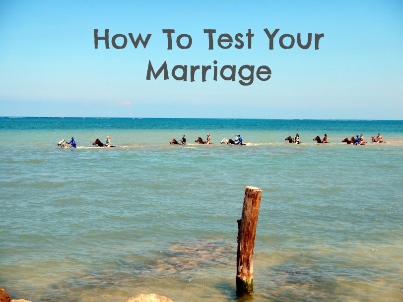 How to test your marriage